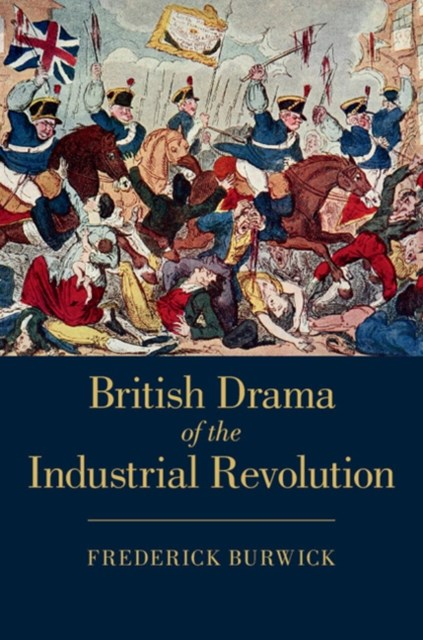 British Drama of the Industrial Revolution
