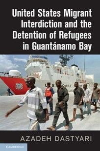 (ebook) United States Migrant Interdiction and the Detention of Refugees in Guantanamo Bay - Reference Law