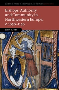 (ebook) Bishops, Authority and Community in Northwestern Europe, c.1050-1150 - History Ancient & Medieval History