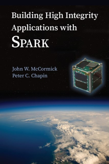 Building High Integrity Applications with SPARK