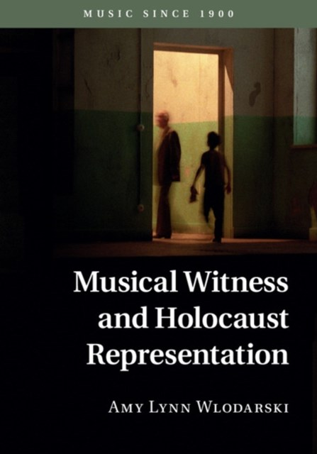 Musical Witness and Holocaust Representation