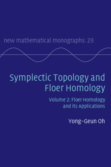 Symplectic Topology and Floer Homology: Volume 2, Floer Homology and its Applications