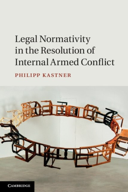 (ebook) Legal Normativity in the Resolution of Internal Armed Conflict
