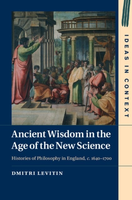 Ancient Wisdom in the Age of the New Science