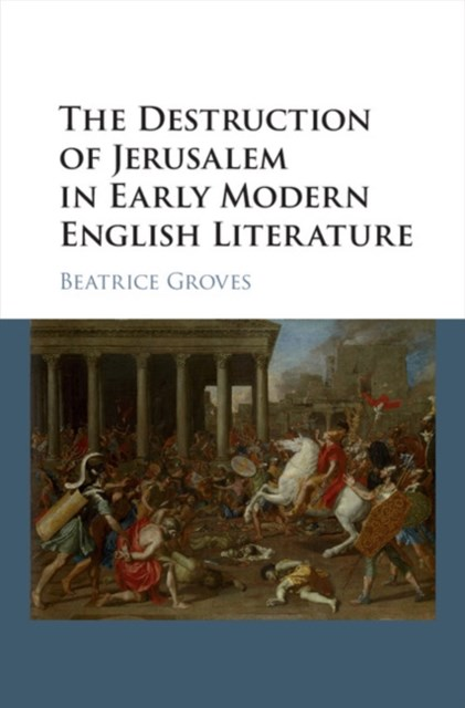 Destruction of Jerusalem in Early Modern English Literature