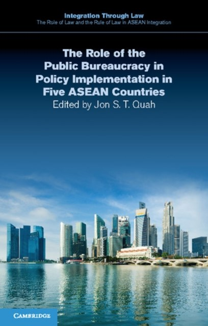 Role of the Public Bureaucracy in Policy Implementation in Five ASEAN Countries