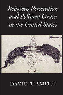 (ebook) Religious Persecution and Political Order in the United States - Politics Political Issues