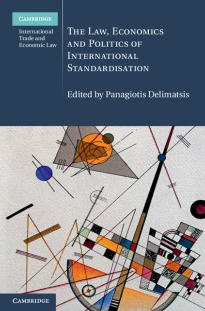 Law, Economics and Politics of International Standardisation