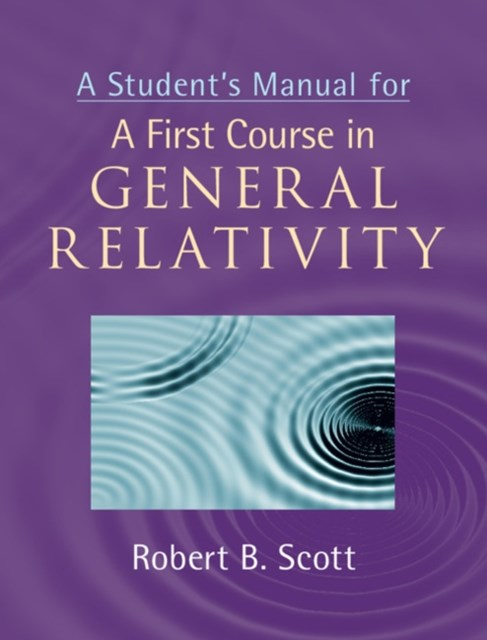 Student's Manual for A First Course in General Relativity