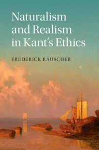 (ebook) Naturalism and Realism in Kant's Ethics - History