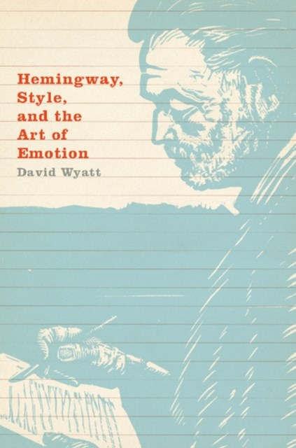 (ebook) Hemingway, Style, and the Art of Emotion