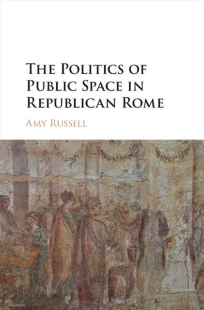 (ebook) Politics of Public Space in Republican Rome