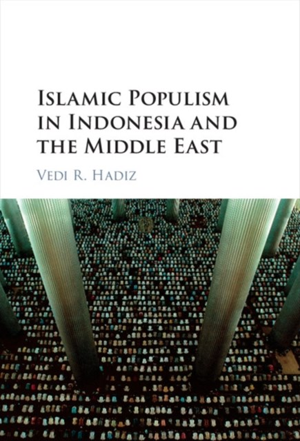 (ebook) Islamic Populism in Indonesia and the Middle East