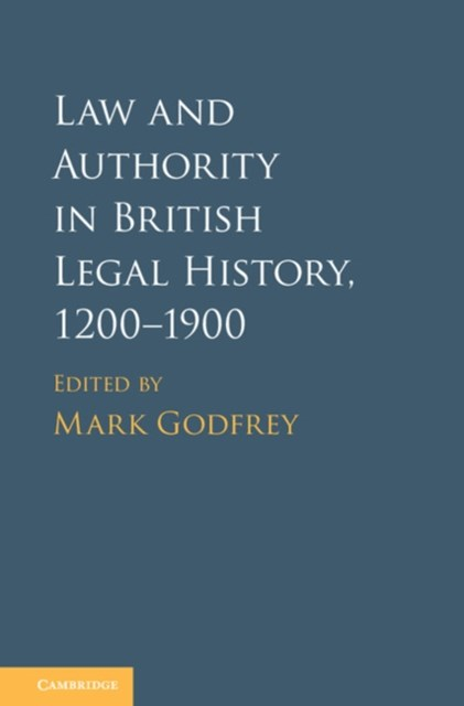 (ebook) Law and Authority in British Legal History, 1200-1900