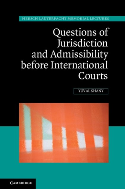 (ebook) Questions of Jurisdiction and Admissibility before International Courts