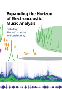 (ebook) Expanding the Horizon of Electroacoustic Music Analysis - Entertainment Music General