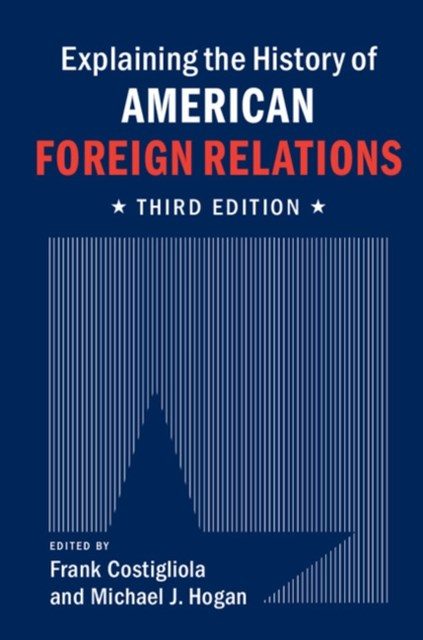 (ebook) Explaining the History of American Foreign Relations