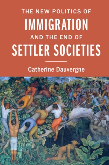 (ebook) New Politics of Immigration and the End of Settler Societies