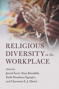 Religious Diversity in the Workplace by Jawad Syed, Alain Klarsfeld, Faith Wambura Ngunjiri, Charmine E. J. Härtel (9781316501733) - PaperBack - Business & Finance Organisation & Operations