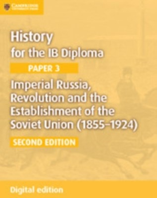 Imperial Russia, Revolution and the Establishment of the Soviet Union (1855-1924) Digital Edition