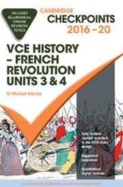Cambridge Checkpoints VCE History - French Revolution 2016 and Quiz Me More