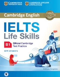 IELTS Life Skills Official Cambridge Test Practice B1 Student