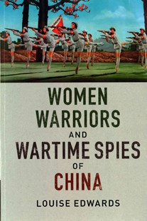 Women Warriors and Wartime Spies of China by Louise Edwards (9781316509340) - PaperBack - Biographies General Biographies