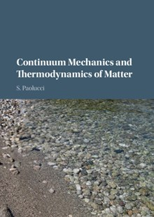(ebook) Continuum Mechanics and Thermodynamics of Matter - Science & Technology Engineering