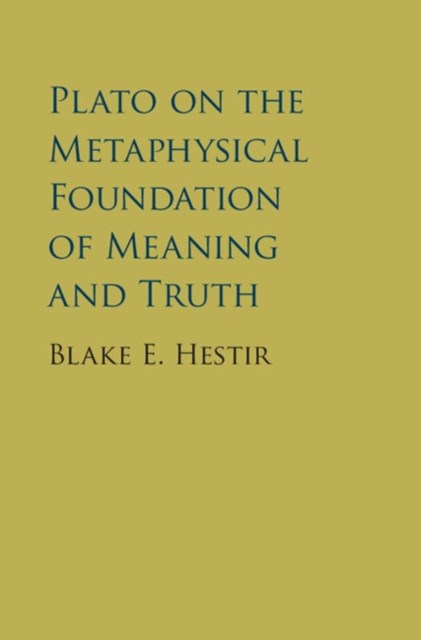 (ebook) Plato on the Metaphysical Foundation of Meaning and Truth