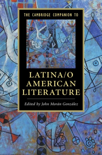 Cambridge Companion to Latina/o American Literature