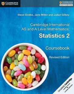 Cambridge International AS and A Level Mathematics: Statistics 2 Coursebook by Steve Dobbs, Jane Miller, Julian Gilbey (9781316600429) - PaperBack - Non-Fiction