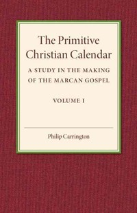 The Primitive Christian Calendar by Philip Carrington (9781316603772) - PaperBack - Religion & Spirituality Christianity