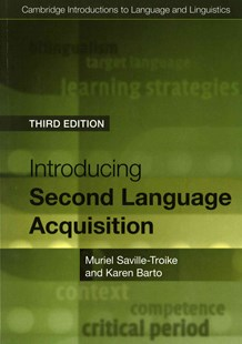 Introducing Second Language Acquisition by Muriel Saville-Troike, Karen Barto (9781316603925) - PaperBack - Language