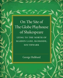 On the Site of the Globe Playhouse of Shakespeare by George Hubbard (9781316605516) - PaperBack - Poetry & Drama Plays