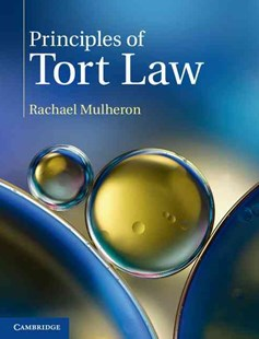 Principles of Tort Law by Rachael Mulheron (9781316605660) - PaperBack - Reference Law