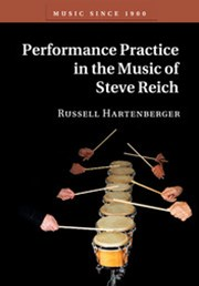 Performance Practice in the Music of Steve Reich