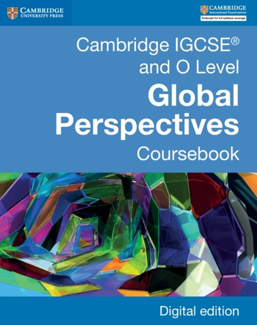 Cambridge IGCSE(R) and O Level Global Perspectives Coursebook Digital Edition