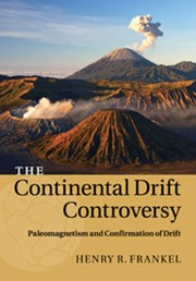 The Continental Drift Controversy: Volume 2, Paleomagnetism and Confirmation of Drift