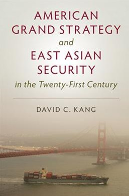 American Grand Strategy and East Asian Security in the Twenty-First  Century