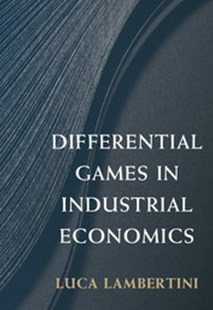Differential Games in Industrial Economics by Luca Lambertini (9781316616499) - PaperBack - Business & Finance Ecommerce