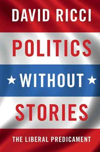 Politics without Stories by David Ricci (9781316621837) - PaperBack - Entertainment Film Writing