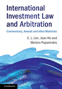 International Investment Law and Arbitration by Chin Leng Lim, Jean Ho, Martins Paparinskis (9781316632208) - PaperBack - Reference Law