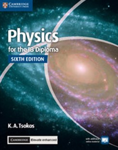 Physics for the IB Diploma Coursebook with Cambridge Elevate Enhanced Edition (2 Years) by K.A. Tsokos (9781316637777) - PaperBack - Education Teaching Guides