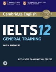 Cambridge Ielts 12 General Training With Answers + Downloadable Audio