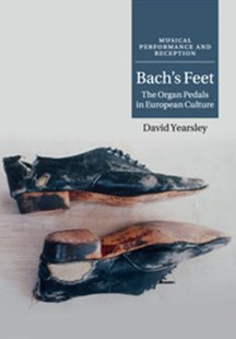 Bach's Feet by David Yearsley (9781316639832) - PaperBack - Entertainment Music General