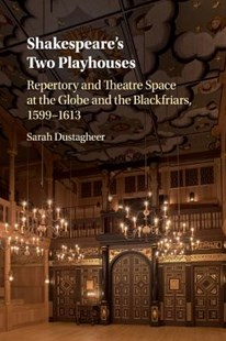 Shakespeare's Two Playhouses by Sarah Dustagheer (9781316640326) - PaperBack - Reference