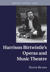 Harrison Birtwistle's Operas and Music Theatre by David Beard (9781316641989) - PaperBack - Entertainment Music General