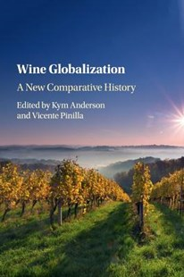 Wine Globalization by Kym Anderson, Vicente Pinilla (9781316642757) - PaperBack - Business & Finance Careers