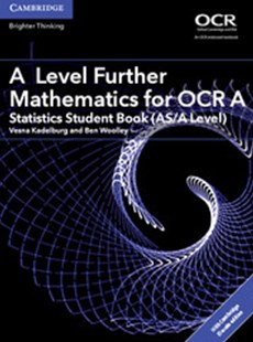 A Level Further Mathematics for OCR A Statistics Student Book (AS/A Level) with Cambridge Elevate Edition (2 Years) by Vesna Kadelburg, Ben Woolley (9781316644263) - Multiple-item retail product - Non-Fiction