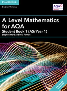 A Level Mathematics for AQA Student Book 1 (AS/Year 1) with Cambridge Elevate Edition (2 Years) by Stephen Ward, Paul Fannon (9781316644683) - Multiple-item retail product - Non-Fiction